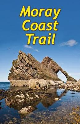 Moray Coast Trail: With Dava and Moray Ways
