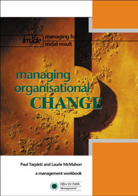 Managing Organisational Change: A Workbook for Managers
