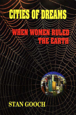 Cities of Dreams: When Women Ruled the Earth