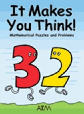 It Makes You Think: Mathematical Puzzles and Problems