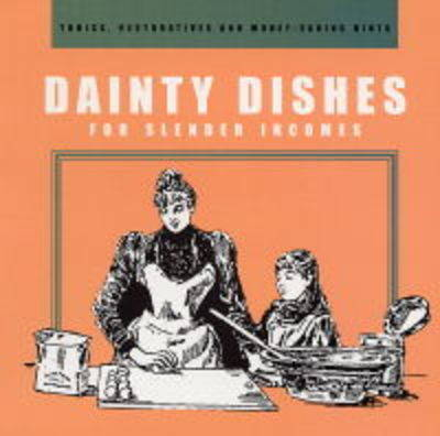Dainty Dishes: For Slender Incomes