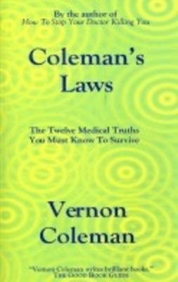 Coleman's Laws: The Twelve Medical Truths You Must Know to Survive
