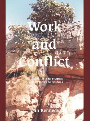 Work and Conflict: The Divine Life in Its Progress - A Book of Facts and Histories