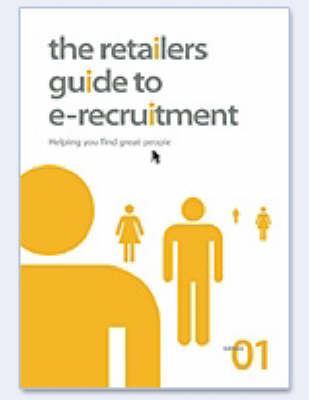 The Retailers Guide to E-recruitment: Helping You Find Great People