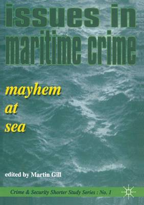 Issues in Maritime Crime: Mayhem at Sea