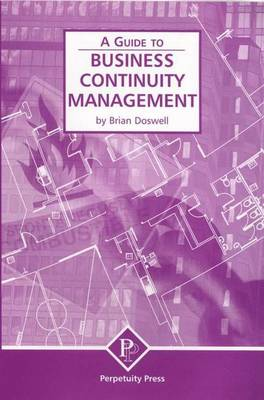 Business Continuity Management (A Guide to)