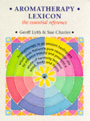 Aromatherapy Lexicon: The Essential Reference