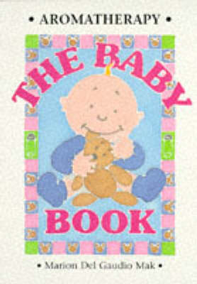 Aromatherapy - The Baby Book