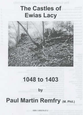 The Castles of Ewias Lacy, 1048 to 1403