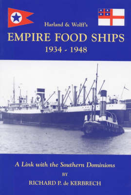 Harland and Wolff's Empire Food Ships 1934-1948: A Link with the Southern Dominions