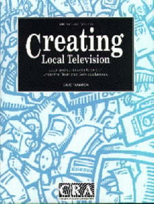 Creating Local Television: Local and Community Television Under the Restricted Services Licences