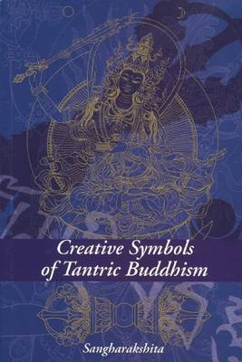 Creative Symbols of Tantric Buddhism