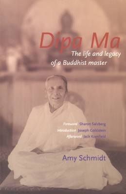 Dipa Ma: The Life and Legacy of a Buddhist Master