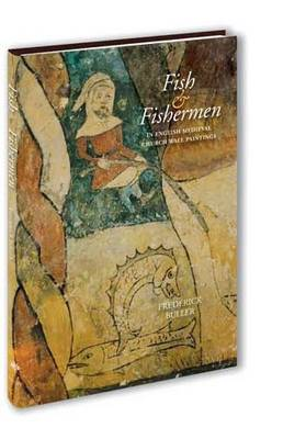 Fish and Fishermen: In English Medieval Church Wall Paintings