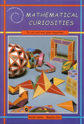 Mathematical Curiosities: A Collection of Interesting and Curious Models of a Mathematical Nature