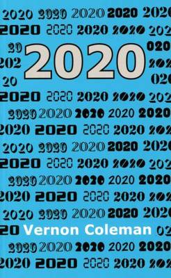 2020: Tomorrow's Secrets: Social, Political and Financial Forecasts for the Coming Decade