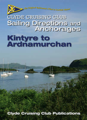 Clyde Cruising Club Sailing Directions and Anchorages: Pt. 2: Kintyre to Ardnamurchan