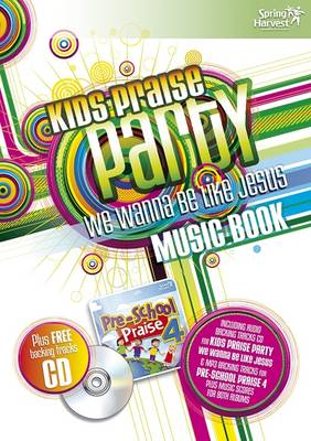 Kid's Praise Party Music Book: We Wanna be Like Jesus