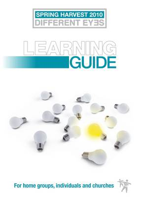 Different Eyes: Spring Harvest Learning Guide: 2010