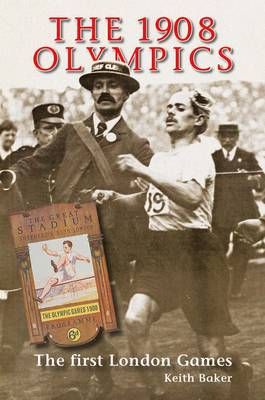The 1908 Olympics: The First London Games