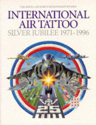 Royal Air Force Benevolent Fund's International Air Tattoo: 1971-1996: Silver Jubilee
