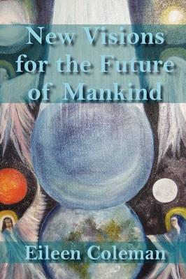 New Visions for the Future of Mankind