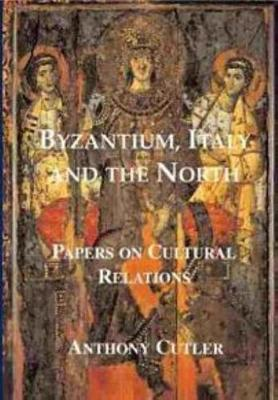 Byzantium, Italy and the North