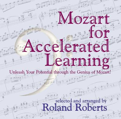 Mozart for Accelerated Learning: Unleash Your Potential through the Genius of Mozart
