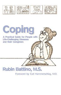 Coping: A Practical Guide for People with Life-Challenging Diseases and Their Caregivers
