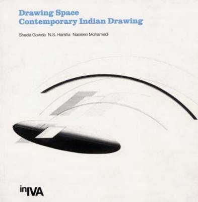 Drawing Space: Contemporary Indian Drawing