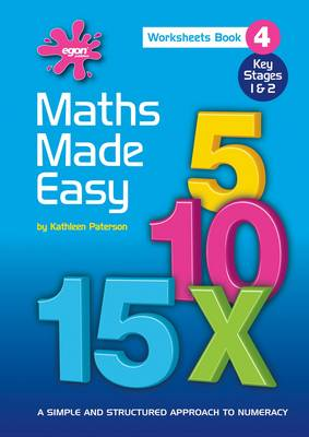 Maths Made Easy: A Simple and Structured Approach to Numeracy: Bk. 4