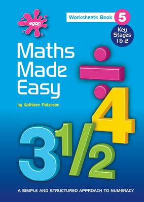 Maths Made Easy: A Simple and Structured Approach to Numeracy: Bk. 5