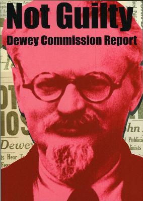 Not Guilty - Dewey Commission Report