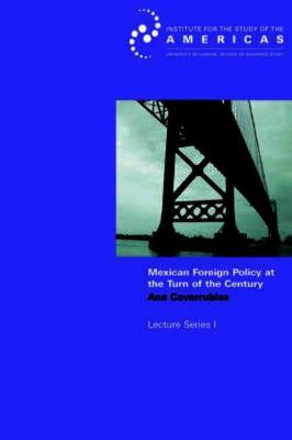 Mexican Foreign Policy at the Turn of the Twenty-first Century: How Domestic a Foreign Policy?
