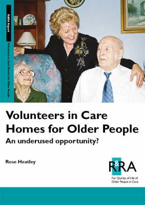 Volunteers in Care Homes for Older People: An Underused Opportunity?