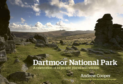 Dartmoor National Park: A celebration of its people, places and wildlife
