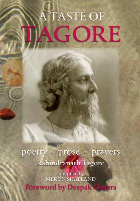 A Taste of Tagore: Poetry, Prose and Prayers