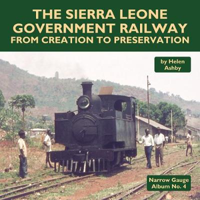 The Sierra Leone Government Railway: From Creation to Preservation