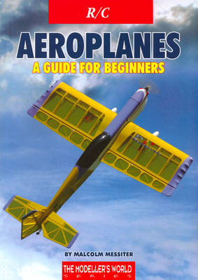 R/C Aeroplanes: A Guide for Beginners