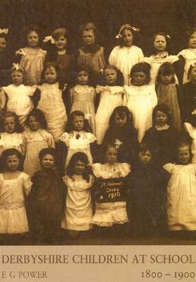 Derbyshire Children at School 1800-1900