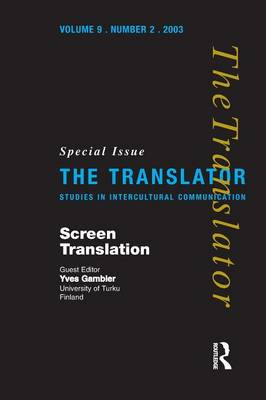 Screen Translation: Special Issue of The Translator (Volume 9/2, 2003)