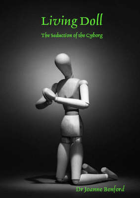 Living Doll: The Seduction of the Cyborg