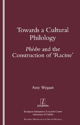 "Towards a Cultural Philology: ""Phedre"" and the Construction of 'Racine'"