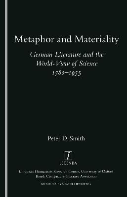 Metaphor and Materiality: German Literature and the World-view of Science 1780-1955