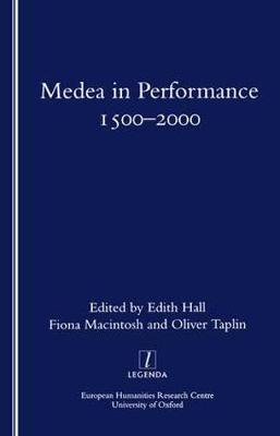 Medea in Performance 1500-2000