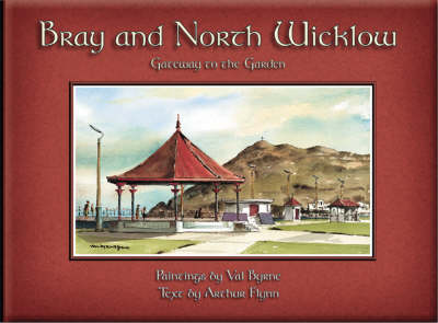 Bray and North Wicklow: Gateway to the Garden