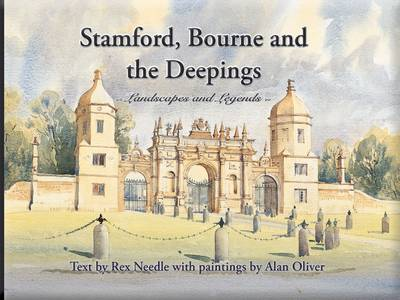 Stamford, Bourne and the Deepings: Landscapes and Legends