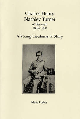 Charles Henry Blachley Turner of Banwell 1839-1860: A Young Lieutenant's Story