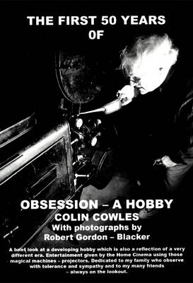 The First 50 Years of Obsession - a Hobby