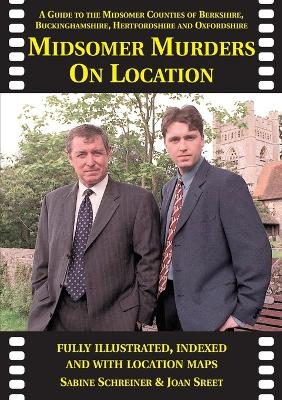 Midsomer Murders on Location: A Guide to the Midsomer Counties of Berkshire, Buckinghamshire, Hertfordshire and Oxfordshire